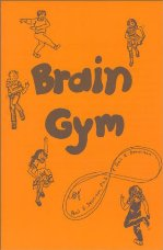 Brain Gym: Simple Activities for Whole Brain Learning by Paul E. Dennison