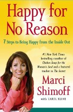 Happy for No Reason: 7 Steps to Being Happy from the Inside Out by Marci Shimoff