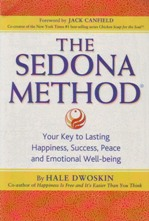 The Sedona Method: Your Key to Lasting Happiness, Success, Peace and Emotional Well-being by Hale Dwoskin