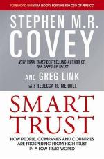Smart Trust: Creating Prosperity, Energy, and Joy in a Low-Trust World by Stephen M.R. Covey and Greg Link