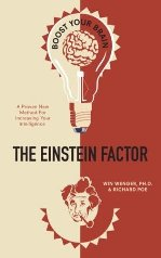 The Einstein Factor: A Proven New Method for Increasing Your Intelligence by Dr. Win Wenger & Richard Poe