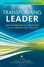 The Transforming Leader: New Approaches to Leadership for the Twenty-First Century edited by Carol S. Pearson